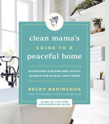 Clean Mama's Guide to a Peaceful Home