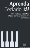 Aprenda Teclado Já!: Um método rápido e eficaz para apaixonados por teclas Book Cover