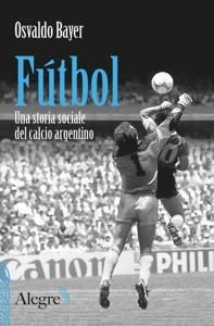 Fútbol di Osvaldo Bayer Copertina del libro