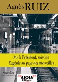 Mr Le Pr Sident Suivi De Eug Nie Au Pays Des Merveilles