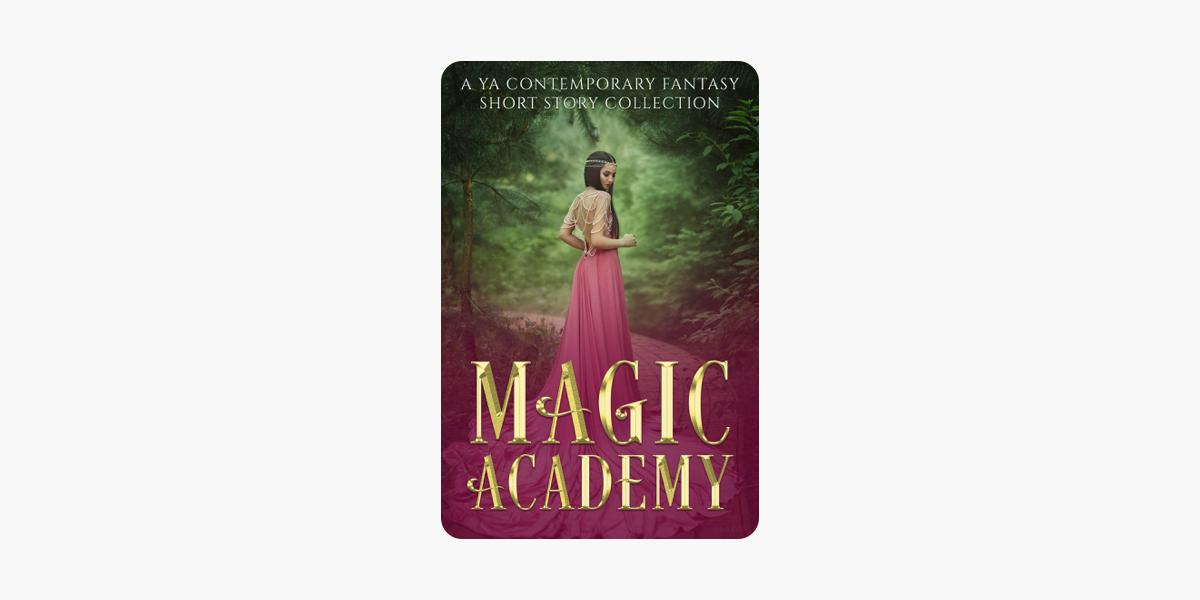 Magic Academy: A YA Contemporary Fantasy Short Story
