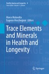 Trace Elements And Minerals In Health And Longevity