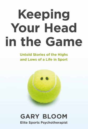 Gary Bloom - Keeping Your Head in the Game