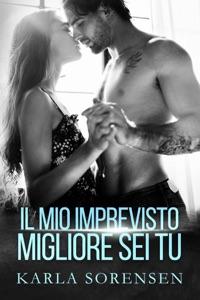 Il mio imprevisto migliore sei tu da Karla Sorensen & Paola Ciccarrelli Copertina del libro