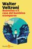 Walter Veltroni - Buonvino e il caso del bambino scomparso artwork