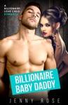 Billionaire Baby Daddy A Billionaire Love Child Romance