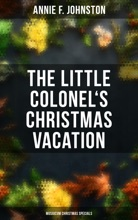 The Little Colonel's Christmas Vacation (Musaicum Christmas Specials)