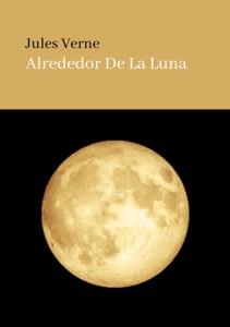 ALREDEDOR DE LA LUNA Book Cover