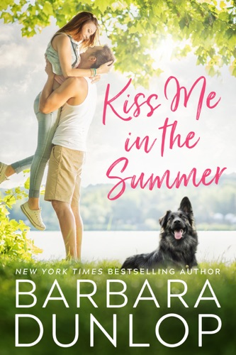 Barbara Dunlop - Kiss Me in the Summer