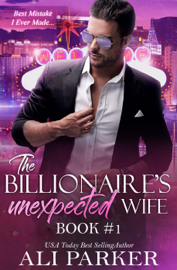 The Billionaire's Unexpected Wife #1 - Ali Parker book summary