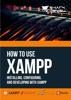 How To Use XAMPP