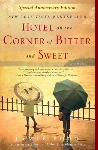 Hotel on the Corner of Bitter and Sweet - Jamie Ford - Jamie Ford