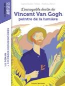L'incroyable destin de Van Gogh, peintre de la lumière