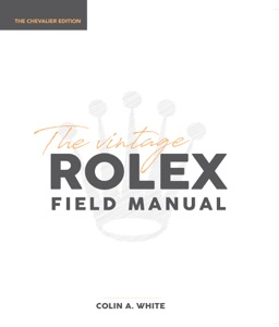 The Vintage Rolex Field Manual Chevalier Edition Book Cover