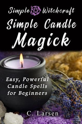 Wicca: A Beginner's Guide to Witchcraft, Spells, Rituals