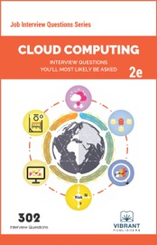 Cloud Computing Interview Questions You'll Most Likely Be Asked: Second Edition