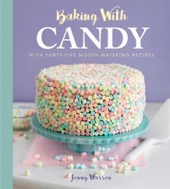 Baking with Candy - Jenny Warsen by  Jenny Warsen PDF Download
