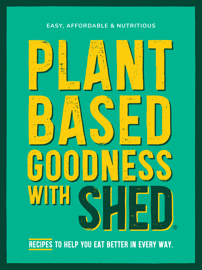 Plant-Based Goodness with Shed