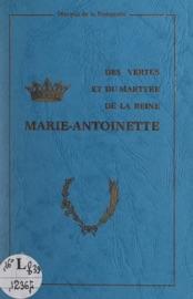 Download and Read Online Des vertus et du martyre de la reine Marie-Antoinette