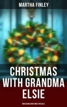 Christmas With Grandma Elsie (Musaicum Christmas Specials)
