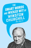 Max Morris - The Smart Words and Wicked Wit of Winston Churchill artwork