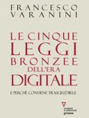 Le cinque leggi bronzee dell'era digitale. E perché conviene trasgredirle Book Cover