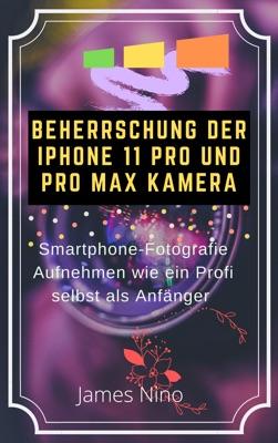 Beherrschung der Iphone 11 Pro und Pro Max Kamera