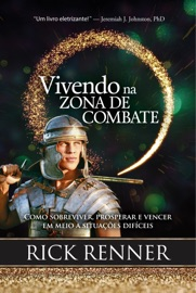 Vivendo na Zona de Combate - Rick Renner by  Rick Renner PDF Download