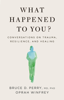 Oprah Winfrey & Bruce D. Perry - What Happened to You? artwork