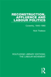 Download and Read Online Reconstruction, Affluence and Labour Politics
