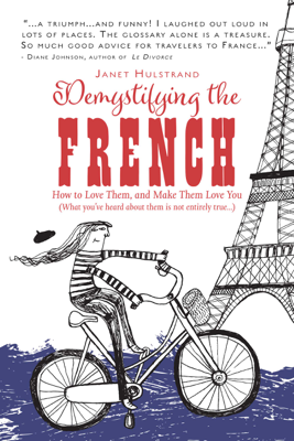 Demystifying the French - Janet Hulstrand book