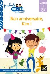 Download and Read Online Je calcule pas à pas Maths 1 Début de CP - Bon anniversaire, Kim !