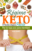 Régime keto facile : plan de repas avec jeûne intermittent + 37 recettes cétoènes