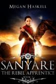 Sanyare: The Rebel Apprentice