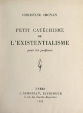 Petit Catéchisme De L'existentialisme Pour Les Profanes