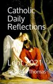 Catholic Daily Reflections: Lent 2021