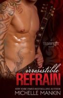 Irresistible Refrain