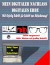 Mein Digitaler Nachlass - Digitales Erbe - Mit Erfolg Schritt Fr Schritt Zur Absicherung