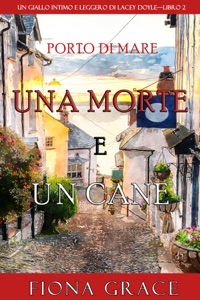 Una morte e un cane (Un giallo intimo e leggero di Lacey Doyle—Libro 2) Book Cover