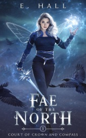 Fae of the North - Ellie Hall & E. Hall by  Ellie Hall & E. Hall PDF Download