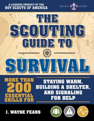 The Scouting Guide to Survival: An Officially-Licensed Book of the Boy Scouts of America