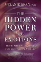 Melanie Dean, Ph.D. - The Hidden Power of Emotions artwork