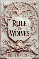 Leigh Bardugo - Rule of Wolves (King of Scars Book 2) artwork