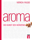 Aroma - Die Kunst des Würzens