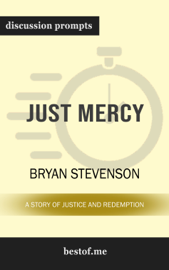 Just Mercy: A Story of Justice and Redemption by Bryan Stevenson (Discussion Prompts) book