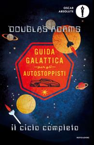 Guida galattica per gli autostoppisti. Il ciclo completo Libro Cover