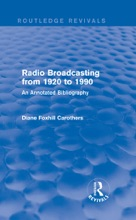 Routledge Revivals: Radio Broadcasting from 1920 to 1990 (1991)