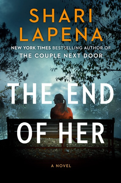 The End of Her - Shari Lapena book cover