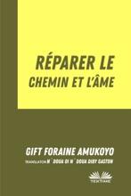 Réparer Le Chemin Et L'Âme