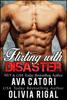 Flirting with Disaster - Ava Catori & Olivia Rigal